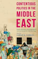 Contentious Politics in the Middle East: Popular Resistance and Marginalized Activism beyond the Arab Uprisings