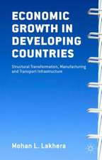 Economic Growth in Developing Countries: Structural Transformation, Manufacturing and Transport Infrastructure