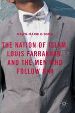 The Nation of Islam, Louis Farrakhan, and the Men Who Follow Him