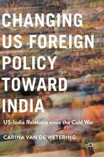 Changing US Foreign Policy toward India: US-India Relations since the Cold War