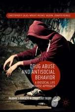Drug Abuse and Antisocial Behavior: A Biosocial Life Course Approach