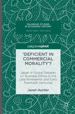 'Deficient in Commercial Morality'?: Japan in Global Debates on Business Ethics in the Late Nineteenth and Early Twentieth Centuries