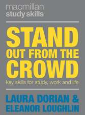 Stand Out from the Crowd: Key Skills for Study, Work and Life