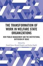 The Transformation of Work in Welfare State Organizations