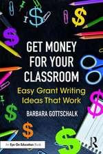 Gottschalk, B: Get Money for Your Classroom