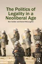 The Politics of Legality in a Neoliberal Age