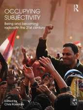 Occupying Subjectivity:  Being and Becoming Radical in the 21st Century