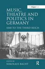 MUSIC THEATRE AND POLITICS IN GERM