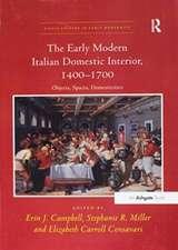 The Early Modern Italian Domestic Interior, 1400 1700