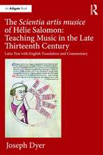 Scientia artis musice of Helie Salomon: Teaching Music in the Late Thirteenth Century