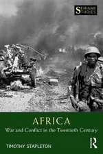Africa: War and Conflict in the Twentieth Century