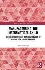 Manufacturing the Mathematical Child