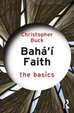Baha'i Faith: The Basics