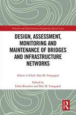 Design, Assessment, Monitoring and Maintenance of Bridges and Infrastructure Networks