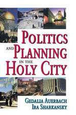 POLITICS AND PLANNING IN THE HOLY C