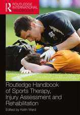 Routledge Handbook of Sports Therapy, Injury Assessment and Rehabilitation