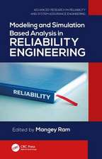 Modeling and Simulation Based Analysis in Reliability Engineering