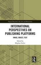 International Perspectives on Publishing Platforms