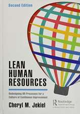 Lean Human Resources: Redesigning HR Processes for a Culture of Continuous Improvement, Second Edition