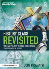 History Class Revisited:  Tools and Projects to Engage Middle School Students in Social Studies