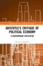 Gallagher, R: Aristotle's Critique of Political Economy