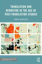 Translation and Rewriting in the Age of Post-Translation Studies