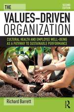 Barrett, R: The Values-Driven Organization: Cultural Health and Employee Well-Being as a Pathway to Sustainable Performance