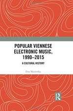 Mazierska, E: Popular Viennese Electronic Music, 1990-2015