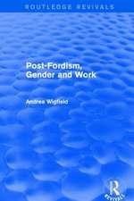 POST FORDISM GENDER AND WORK