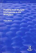 Profiting from Multiple Intelligences in the Workplace