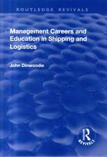 Management Careers and Education in Shipping and Logistics