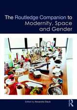 The Routledge Companion to Modernity, Space and Gender