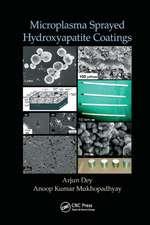 Dey, A: Microplasma Sprayed Hydroxyapatite Coatings