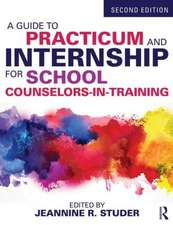 A Guide to Practicum and Internship for School Counselors-In-Training:  Neoliberalism and Its Discontents