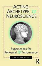 Acting, Archetypes, Neuroscience