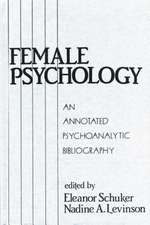 Female Psychology:  An Annotated Psychoanalytic Bibliography