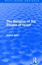 The Religion of the People of Israel (Routledge Revivals)