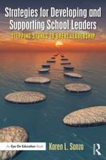 Strategies for Developing and Supporting School Leaders