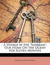 """A Voyage in the """"Sunbeam"""": Our Home On the Ocean for Eleven Months"""