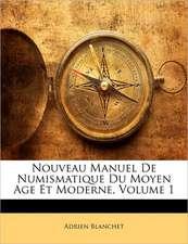 NOUVEAU MANUEL DE NUMISMATIQUE DU MOYEN