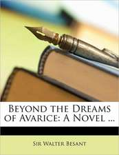 BEYOND THE DREAMS OF AVARICE: A NOVEL ..