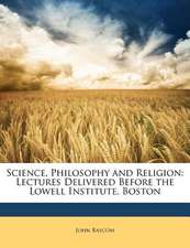 SCIENCE, PHILOSOPHY AND RELIGION: LECTUR