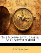 THE MONUMENTAL BRASSES OF GLOUCESTERSHIR