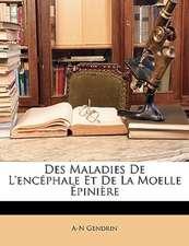 DES MALADIES DE L'ENC PHALE ET DE LA MOE