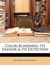 COLOR-BLINDNESS: ITS DANGER & ITS DETECT