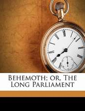 Behemoth; or, The Long Parliament