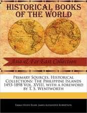 The Philippine Islands 1493-1898 Vol. XVIII