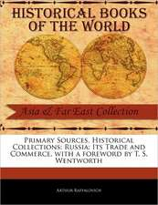Primary Sources, Historical Collections:  Its Trade and Commerce, with a Foreword by T. S. Wentworth