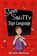 Super Smutty Sign Language