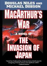 MacArthur's War:  A Novel of the Invasion of Japan